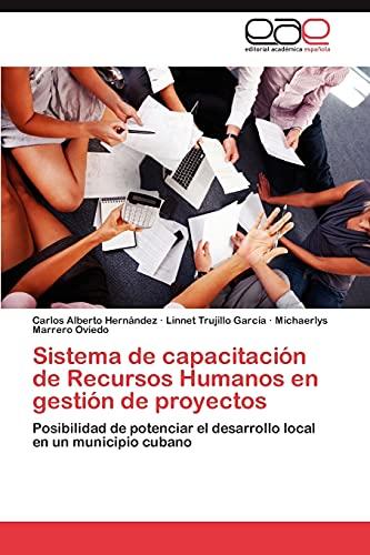 9783848474196: Sistema de capacitación de Recursos Humanos en gestión de proyectos: Posibilidad de potenciar el desarrollo local en un municipio cubano (Spanish Edition)