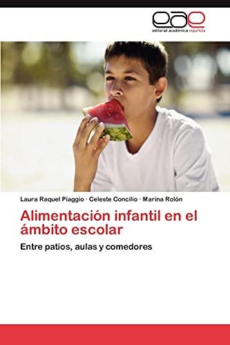 9783848474318: Alimentación infantil en el ámbito escolar: Entre patios, aulas y comedores (Spanish Edition)