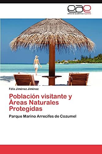 9783848474363: Población visitante y Áreas Naturales Protegidas: Parque Marino Arrecifes de Cozumel (Spanish Edition)