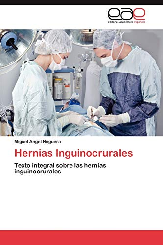 Hernias Inguinocrurales: Miguel Angel Noguera