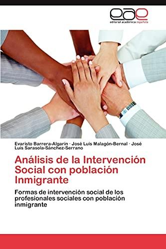 9783848475100: Análisis de la Intervención Social con población Inmigrante: Formas de intervención social de los profesionales sociales con población inmigrante (Spanish Edition)