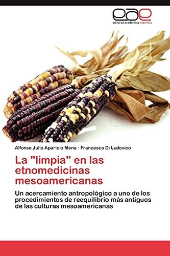 """La """"limpia"""" en las etnomedicinas mesoamericanas: Un: Alfonso Julio Aparicio"""