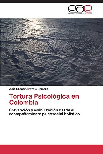 9783848475391: Tortura Psicológica en Colombia: Prevención y visibilización desde el acompañamiento psicosocial holístico (Spanish Edition)