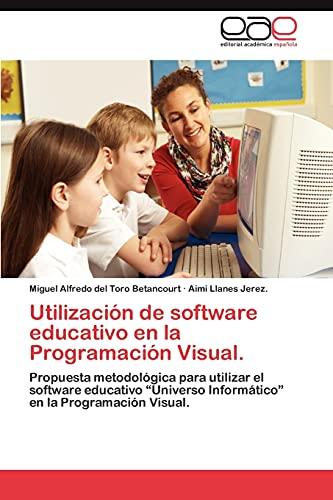 """9783848475407: Utilización de software educativo en la Programación Visual.: Propuesta metodológica para utilizar el software educativo """"Universo Informático"""" en la Programación Visual. (Spanish Edition)"""