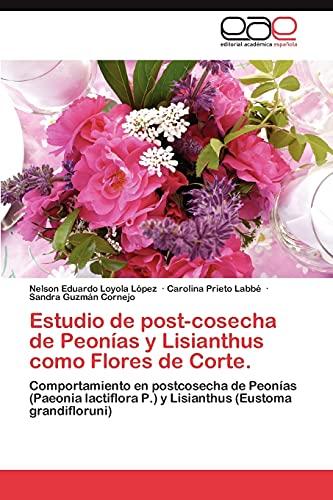 Estudio de Post-Cosecha de Peonias y Lisianthus Como Flores de Corte.: Carolina Prieto Labb