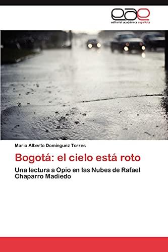 Bogotá: el cielo está roto: Una lectura: Domínguez Torres, Mario