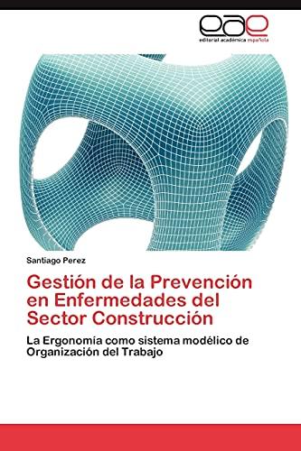 Gestion de La Prevencion En Enfermedades del Sector Construccion: Santiago Perez