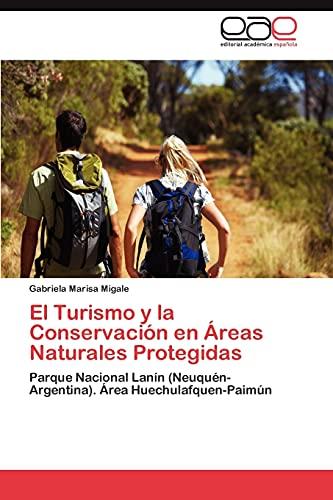 9783848476305: El Turismo y la Conservación en Áreas Naturales Protegidas: Parque Nacional Lanín (Neuquén-Argentina). Área Huechulafquen-Paimún (Spanish Edition)