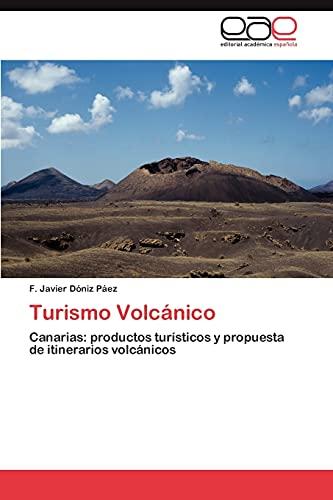 9783848476381: Turismo Volcánico: Canarias: productos turísticos y propuesta de itinerarios volcánicos (Spanish Edition)