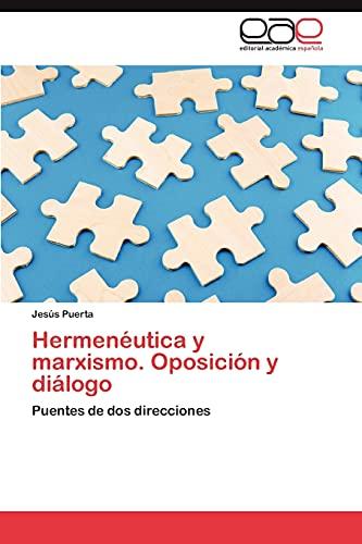 9783848476824: Hermenéutica y marxismo. Oposición y diálogo: Puentes de dos direcciones (Spanish Edition)