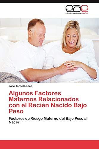 Algunos Factores Maternos Relacionados Con El Recien Nacido Bajo Peso: Jose Israel Lopez