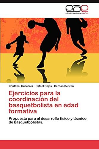9783848477753: Ejercicios para la coordinación del basquetbolista en edad formativa: Propuesta para el desarrollo físico y técnico de basquetbolistas. (Spanish Edition)