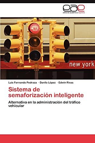 9783848477883: Sistema de semaforización inteligente: Alternativa en la administración del tráfico vehicular (Spanish Edition)