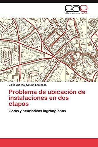 Problema de Ubicacion de Instalaciones En DOS Etapas: Edith Lucero Ozuna Espinosa
