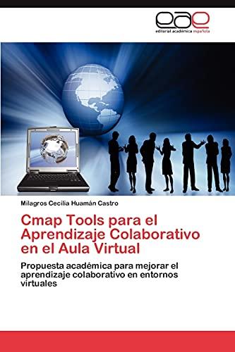 9783848478057: Cmap Tools para el Aprendizaje Colaborativo en el Aula Virtual: Propuesta académica para mejorar el aprendizaje colaborativo en entornos virtuales (Spanish Edition)