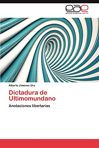 Dictadura de Ultimomundano: Jiménez Ure, Alberto