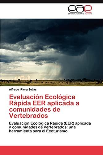 Evaluacion Ecologica Rapida Eer Aplicada a Comunidades de Vertebrados: Alfredo Riera Seijas
