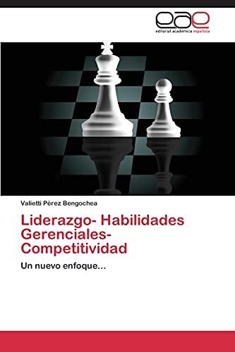 9783848478767: Liderazgo- Habilidades Gerenciales- Competitividad: Un nuevo enfoque... (Spanish Edition)