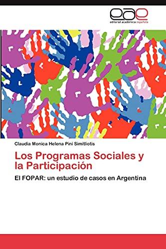 9783848478996: Los Programas Sociales y la Participación: El FOPAR: un estudio de casos en Argentina (Spanish Edition)