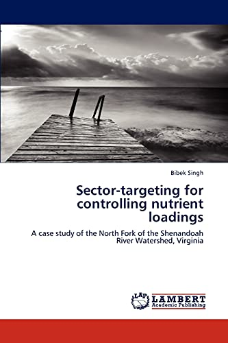 9783848480081: Sector-targeting for controlling nutrient loadings: A case study of the North Fork of the Shenandoah River Watershed, Virginia