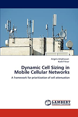 9783848480463: Dynamic Cell Sizing in Mobile Cellular Networks: A framework for prioritization of cell attenuation