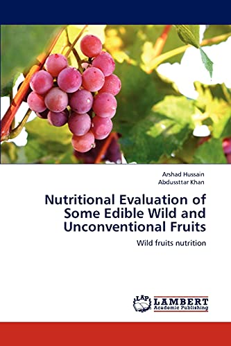 9783848480500: Nutritional Evaluation of Some Edible Wild and Unconventional Fruits: Wild fruits nutrition