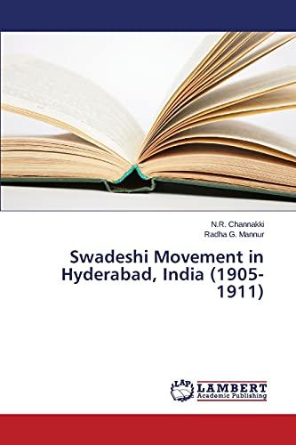 Swadeshi Movement in Hyderabad, India (1905-1911): Channakki N R,