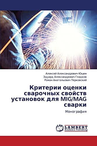 9783848480647: Kriterii otsenki svarochnykh svoystv ustanovok dlya MIG/MAG svarki: Monografiya (Russian Edition)
