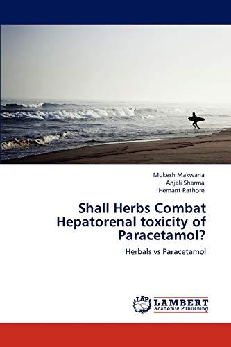 Shall Herbs Combat Hepatorenal Toxicity of Paracetamol?: Anjali Sharma