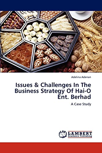 9783848481750: Issues & Challenges In The Business Strategy Of Hai-O Ent. Berhad: A Case Study