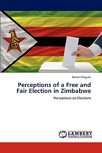 Perceptions of a Free and Fair Election in Zimbabwe: Daniel Chigudu