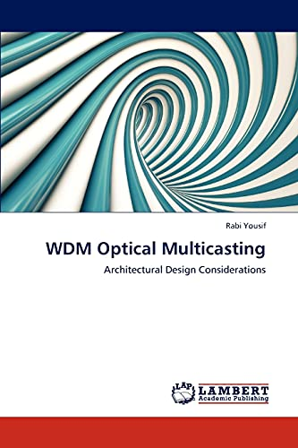 9783848482238: WDM Optical Multicasting: Architectural Design Considerations