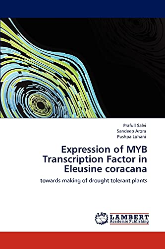 9783848482917: Expression of MYB Transcription Factor in Eleusine coracana: towards making of drought tolerant plants