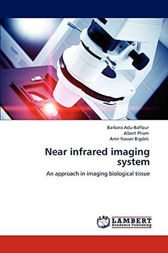 9783848483488: Near infrared imaging system: An approach in imaging biological tissue