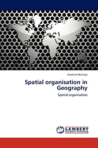 9783848483723: Spatial organisation in Geography: Spatial organisation