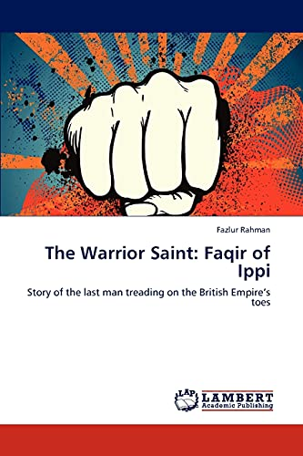 The Warrior Saint: Faqir of Ippi: Fazlur Rahman