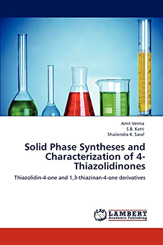 9783848485208: Solid Phase Syntheses and Characterization of 4-Thiazolidinones: Thiazolidin-4-one and 1,3-thiazinan-4-one derivatives