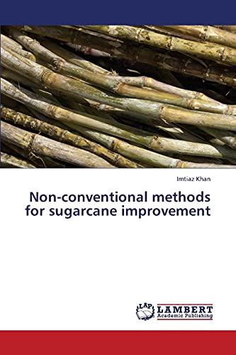 Non-conventional methods for sugarcane improvement: Imtiaz Khan
