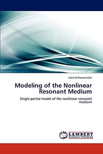 Modeling of the Nonlinear Resonant Medium: Leonid Rassvetalov
