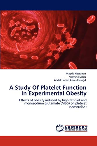 9783848486298: A Study Of Platelet Function In Experimental Obesity: Effects of obesity induced by high fat diet and monosodium glutamate (MSG) on platelet aggregation