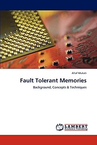 9783848487592: Fault Tolerant Memories: Background, Concepts & Techniques