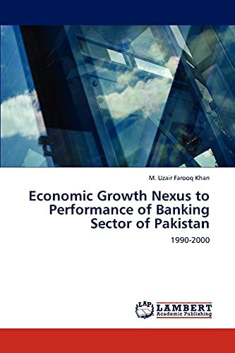 Economic Growth Nexus to Performance of Banking: M Uzair Farooq