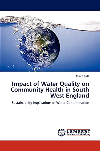 9783848488049: Impact of Water Quality on Community Health in South West England: Sustainability Implications of Water Contamination