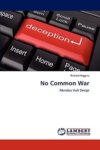 9783848488087: No Common War: Mundus Vult Decipi
