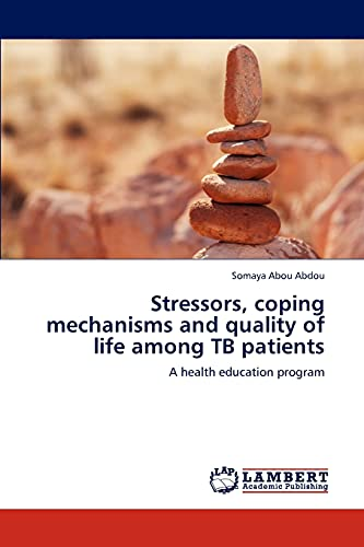 9783848488209: Stressors, coping mechanisms and quality of life among TB patients: A health education program