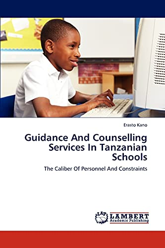 9783848488957: Guidance And Counselling Services In Tanzanian Schools: The Caliber Of Personnel And Constraints
