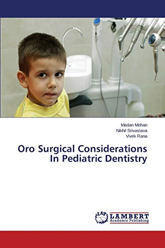 9783848489725: Oro Surgical Considerations In Pediatric Dentistry