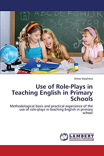 9783848489862: Use of Role-Plays in Teaching English in Primary Schools: Methodological basis and practical experience of the use of role-plays in teaching English in primary school