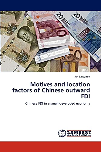 9783848490363: Motives and location factors of Chinese outward FDI: Chinese FDI in a small developed economy