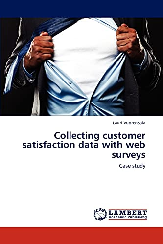 Collecting Customer Satisfaction Data with Web Surveys: Lauri Vuorensola